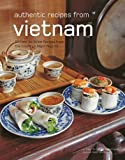 img - for Authentic Recipes from Vietnam: [Vietnamese Cookbook, Over 80 Recipes] (Authentic Recipes Series) book / textbook / text book