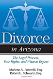 Divorce in Arizona: The Legal Process, Your Rights, and What to Expect by Marlene A. Pontrelli Esq. (2014-10-01)