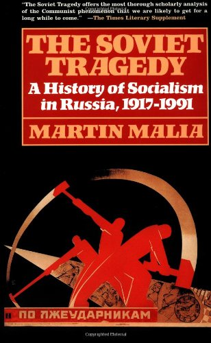 The Soviet Tragedy: A History of Socialism in Russia,...