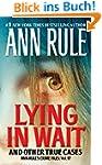 Lying in Wait: Ann Rule's Crime Files...