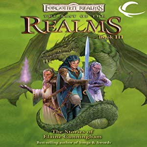 The Best Of The Realms III: The Stories of Elaine Cunningham: A Forgotten Realms Anthology | [Elaine Cunningham]