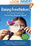Raising Freethinkers: A Practical Gui...