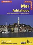 Mer Adriatique : Albanie, Monténégro, Bosnie, Croatie, Slovénie et côte adriatique italienne