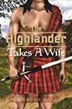 The Highlander Takes A Wife