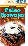 Amazing Paleo Brownies: 35 Easy, Deli...