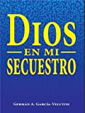 img - for Dios es mi Secuestro (Spanish Edition) book / textbook / text book