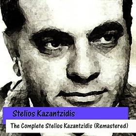 The Complete Stelios Kazantzidis (Remastered)