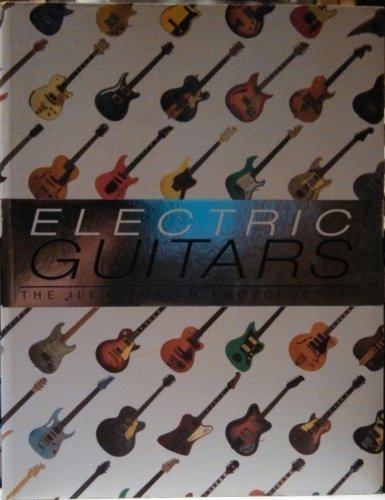 Electric Guitars - The Illustrated Encyclopedia