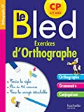 Cahier Bled Exercices D'Orthographe CP