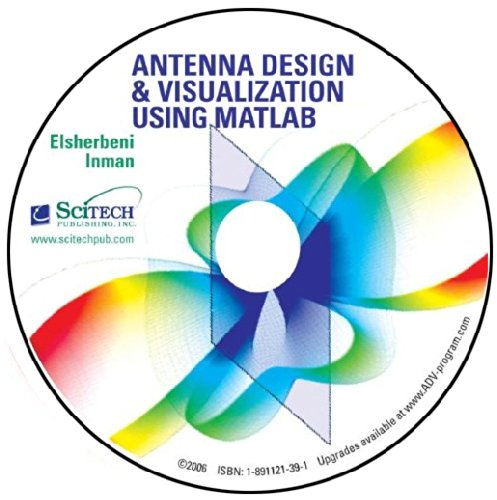Antenna Design and Visualization Using MATLAB: (Version 2.0 with Source Code) PDF