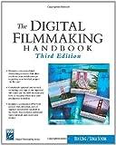 img - for The Digital Filmmaking Handbook 3rd edition by Long, Ben, Schenk, Sonja (2005) Paperback book / textbook / text book