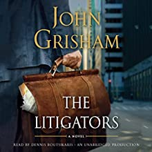 The Litigators | Livre audio Auteur(s) : John Grisham Narrateur(s) : Dennis Boutsikaris