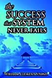 The Success System That Never Fails: The Science of Success Principles (9562914569) by W. Clement Stone