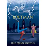 Boltman - Part One ~ Eric Quinn Knowles