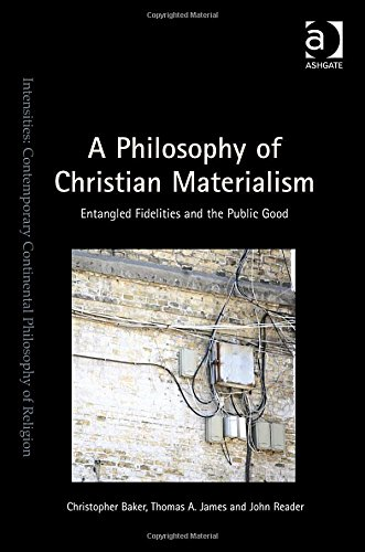 A Philosophy of Christian Materialism: Entangled Fidelities and the Public Good (Intensities: Contemporary Continental P
