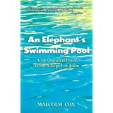 An Elephant's Swimming Pool: A Devotional Look at the Gospel of Johnby Malcolm Cox