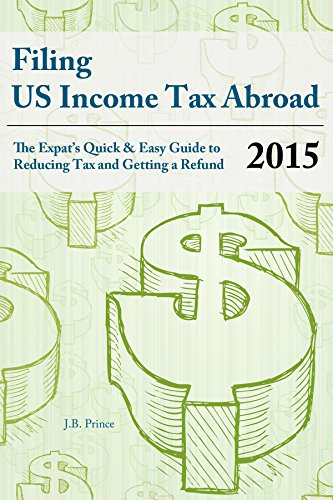 filing-us-income-tax-abroad-the-us-expats-quick-and-easy-guide-to-reducing-tax-and-getting-a-refund-