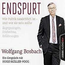 Endspurt: Wie Politik tatsächlich ist - und wie sie sein sollte Hörbuch von Wolfgang Bosbach, Hugo Müller-Vogg Gesprochen von: Wolfgang Bosbach