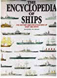 The Encyclopedia of Ships: The History and Specifications of Over 1200 Ships (1856052885) by Chris Marshall