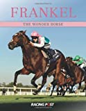 Frankel: The Wonder Horse by Racing Post ( 2012 ) Hardcover Racing Post