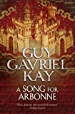 Song for Arbonne (0007342055) by Kay, Guy Gavriel