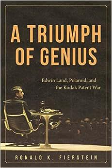 Downloads A Triumph of Genius: Edwin Land, Polaroid, and the Kodak Patent War