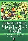 Growing Healthy Vegetables in Spain