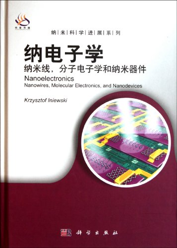 nanoelectronics (nanowires, molecular electronics, and nanodeviceHard Cover/Nanoscale Science Progress Series (Chinese Edition)
