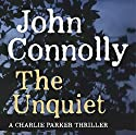 The Unquiet Audiobook by John Connolly Narrated by Jeff Harding
