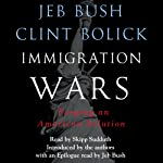 Immigration Wars: Forging an American Solution | Jeb Bush,Clint Bolick