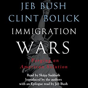 Immigration Wars: Forging an American Solution | [Jeb Bush, Clint Bolick]
