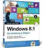 Windows 8.1: Die Anleitung in Bildern - 2014 komplett aktualisiert, mit allen Updates