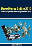 Make Money Online 2015: 10 best ways to make money online in 2015