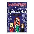 The Illustrated Mum - Jacqueline Wilson (Paperback)