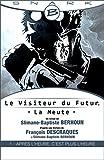 Après l'heure, c'est plus l'heure - Le Visiteur du Futur - La Meute - Épisode 1: Le Visiteur du Futur, T1