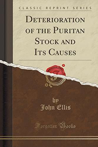Deterioration of the Puritan Stock and Its Causes (Classic Reprint)
