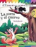 img - for La zorra y el cuervo. El tesoro de los cuentos clasicos. (Spanish Edition) book / textbook / text book