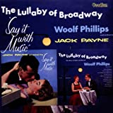 echange, troc Woolp Philipps & Jack Payne - The Lullaby Of Broadway - Say It With Music