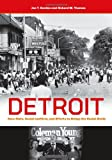 Detroit: Race Riots, Racial Conflicts, and Efforts to Bridge the Racial Divide