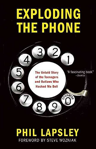 exploding-the-phone-the-untold-story-of-the-teenagers-and-outlaws-who-hacked-ma-bell-by-phil-lapsley