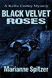 BLACK VELVET ROSES (A Kellie Conley Mystery)