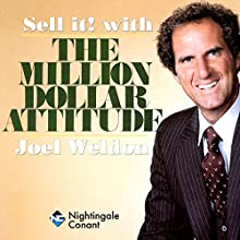 Sell It with Million Dollar Attitude  by Joel Weldon Narrated by Joel Weldon