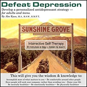 Defeat Depression: Develop a Personalized Antidepressant Strategy | [Abe Kass, R.S.W.]