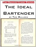 img - for The Ideal Bartender, by Tom Bullock - The Original Classic Edition book / textbook / text book