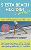img - for Siesta Beach HCG Diet / Lifestyle: Low Carbohydrate Diet With HCG. Bonus:Optimizing Weight Loss With Hormone Balance by World Renowned Heart Surgeon Robert Carlson, MD book / textbook / text book