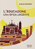 img - for L'educazione: una sfida urgente book / textbook / text book
