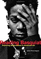 Reading Basquiat - Exploring Ambivalence in American Art
