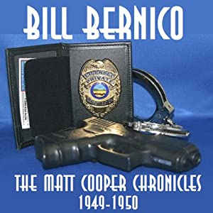 The Matt Cooper Chronicles: Three Stories from 1949-1950 | [Bill Bernico]