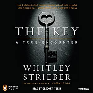 The Key: A True Encounter | [Whitley Strieber]