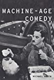 Machine-Age Comedy (Modernist Literature & Culture)